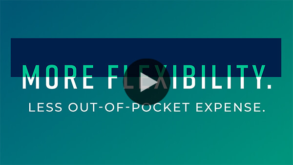More flexibility less out-of-pocket expense video thumbnail video preview