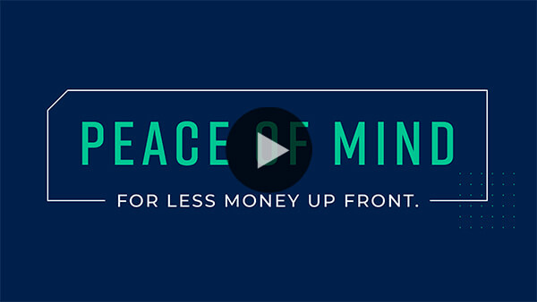 Peace of mind for less money up front video thumbnail video preview